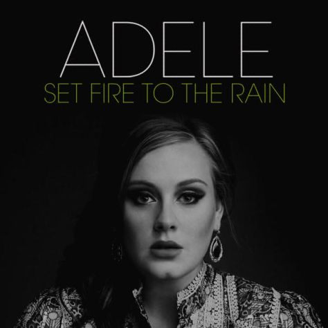 1: Set Fire To The Rain by Adele