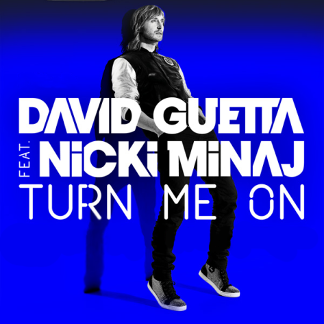 5: Turn Me On by David Guetta Featuring Nicki Minaj