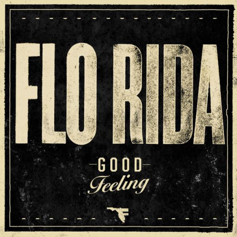 9: Good Feeling by Flo Rida