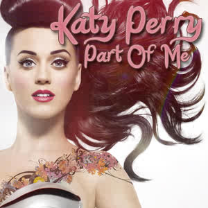 6: Part Of Me by Katy Perry