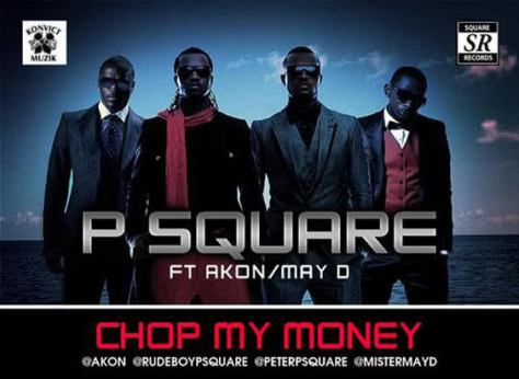 13: Psquare Ft Akon and  May D - Chop My Money (Remix)