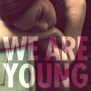 7: We Are Young by Fun. Featuring Janelle Monae